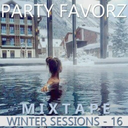The Mixtape Sessions | Winter ^16 | Party Favorz