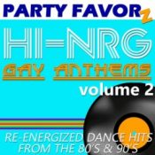 Hi-NRG Gay Anthems volume 2 | Re-energized Dance Hits from the 80's & 90's