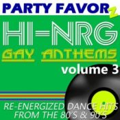 Hi-NRG Gay Anthems volume 3 | Re-energized Dance Hits from the 80's & 90's