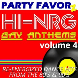 Hi-NRG Gay Anthems volume 4 | Re-energized Dance Hits from