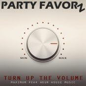 Turn Up The Volume | Maximum Peak Hour House Music