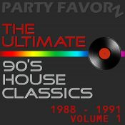 The Ultimate 90's House Music Classics [1988 - 1991] Vol. 1