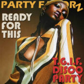 Ready For This | T.G.I.F. Disco House Party
