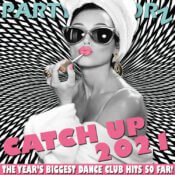 Catch-Up 2021 pt. 2   The Year's BIGGEST Dance Club hits so far!